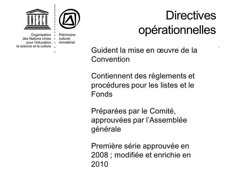 . Guident la mise en œuvre de la Convention Contiennent des règlements et procédures pour les listes et le Fonds Préparées par le Comité, approuvées p