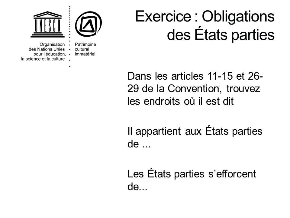 Dans les articles 11-15 et 26- 29 de la Convention, trouvez les endroits où il est dit Il appartient aux États parties de... Les États parties sefforc