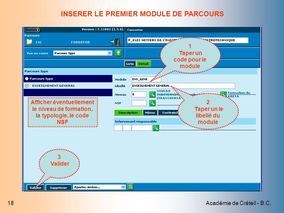 Académie de Créteil - B.C.18 1 Taper un code pour le module 2 Taper un le libellé du module 3 Valider Afficher éventuellement le niveau de formation,