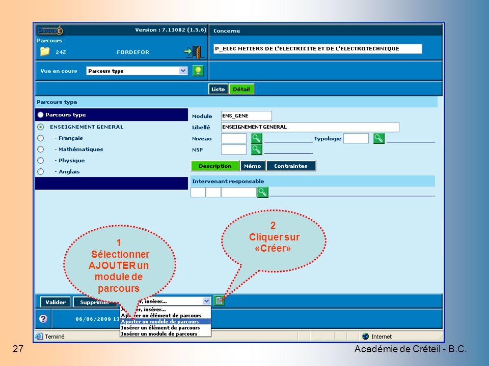 Académie de Créteil - B.C.27 1 Sélectionner AJOUTER un module de parcours 2 Cliquer sur «Créer»