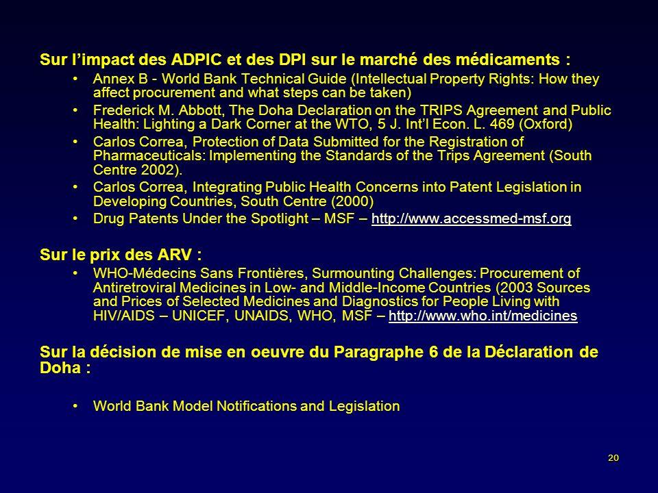 20 Sur limpact des ADPIC et des DPI sur le marché des médicaments : Annex B - World Bank Technical Guide (Intellectual Property Rights: How they affect procurement and what steps can be taken) Frederick M.