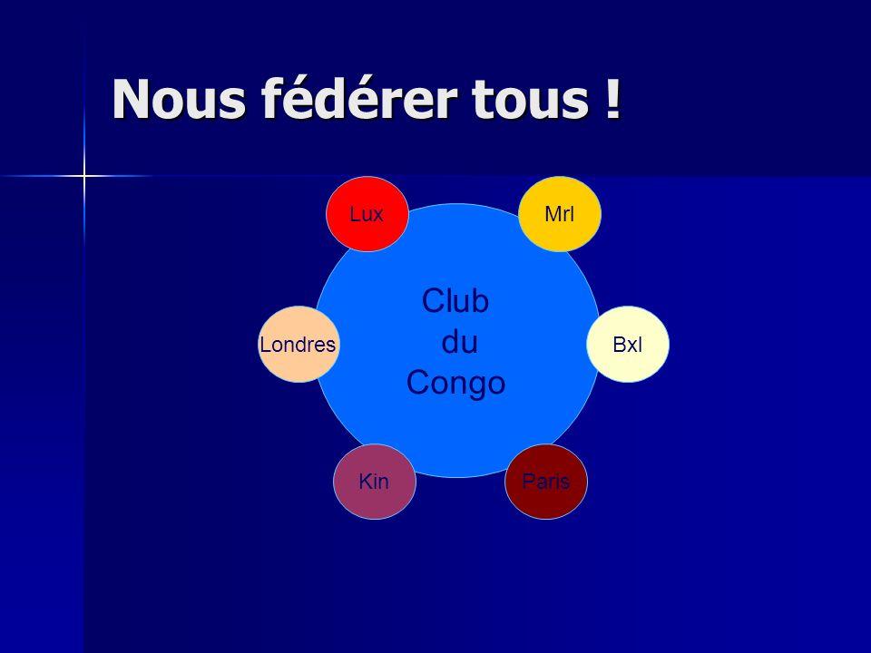Nous fédérer tous ! Club du Congo Paris LondresBxl Kin MrlLux