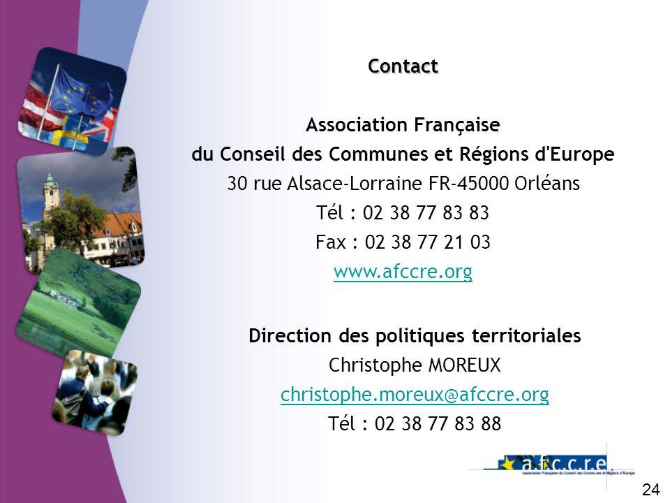 24 Contact Association Française du Conseil des Communes et Régions d'Europe 30 rue Alsace-Lorraine FR-45000 Orléans Tél : 02 38 77 83 83 Fax : 02 38