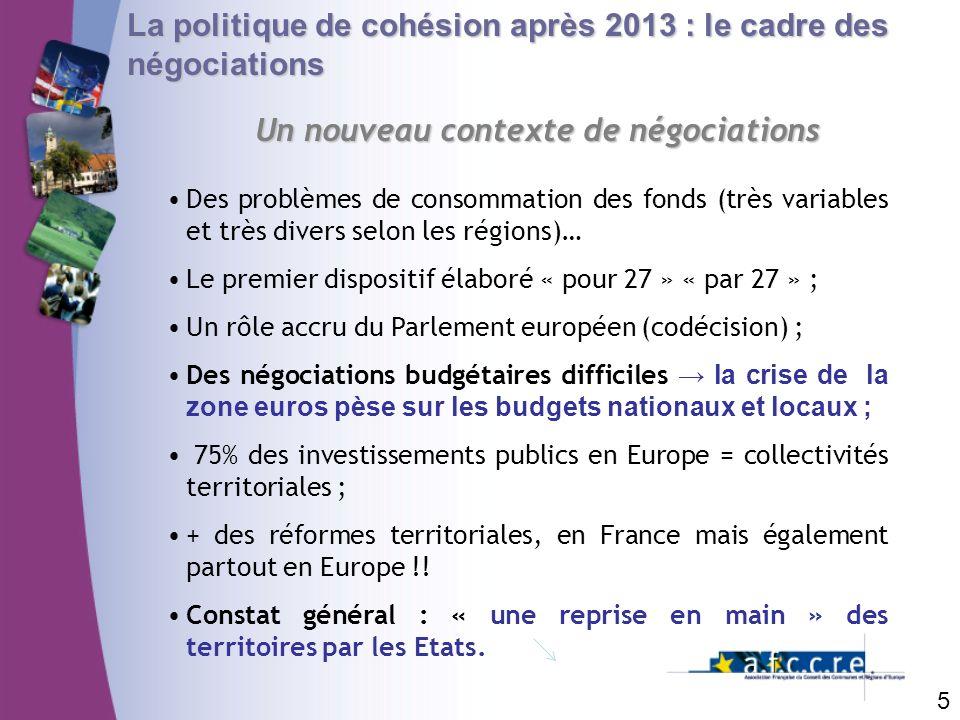 Un nouveau contexte de négociations La politique de cohésion après 2013 : le cadre des négociations Des problèmes de consommation des fonds (très vari
