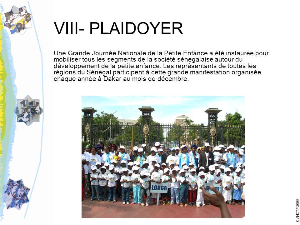 VIII- PLAIDOYER Une Grande Journée Nationale de la Petite Enfance a été instaurée pour mobiliser tous les segments de la société sénégalaise autour du