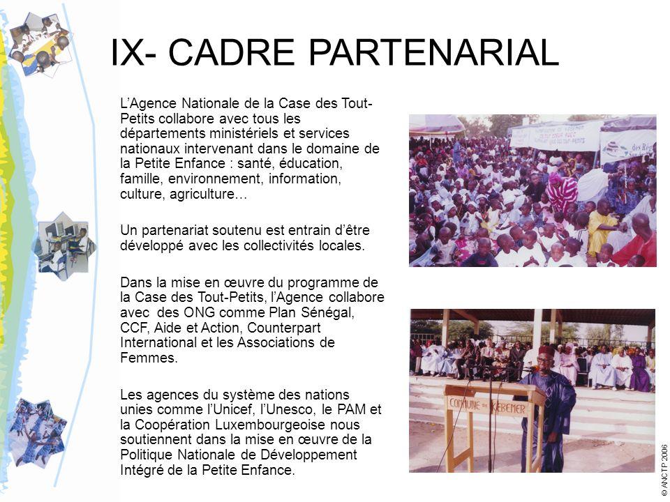 IX- CADRE PARTENARIAL LAgence Nationale de la Case des Tout- Petits collabore avec tous les départements ministériels et services nationaux intervenan