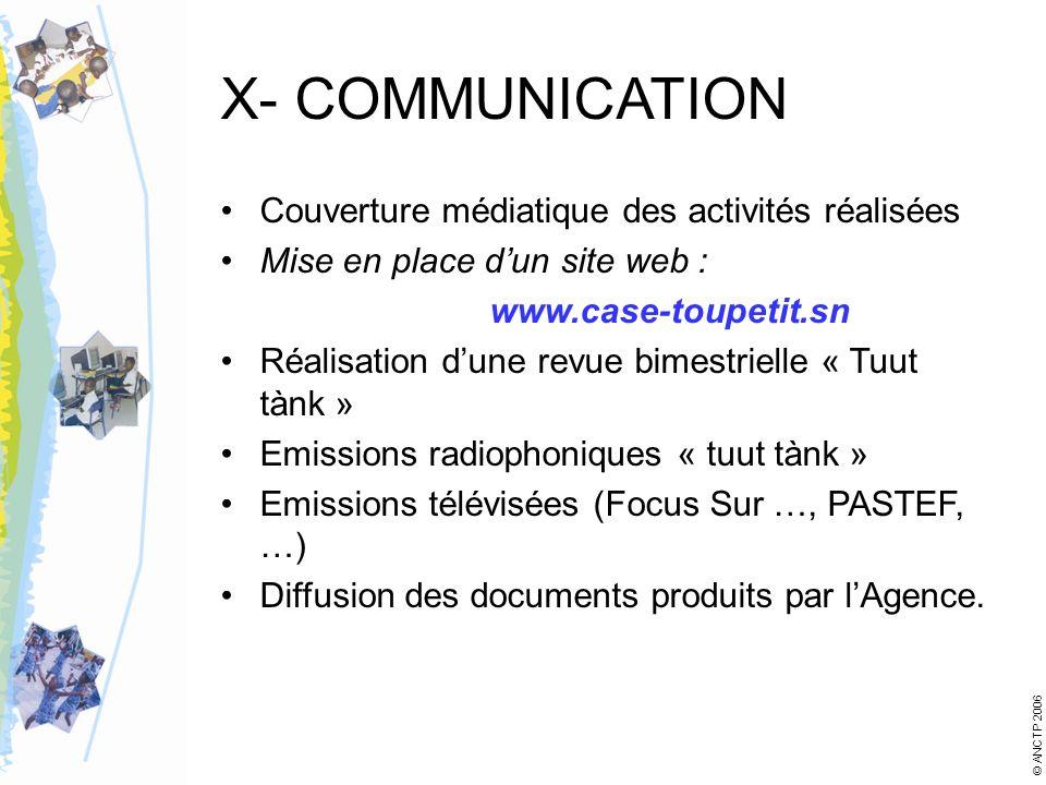 X- COMMUNICATION Couverture médiatique des activités réalisées Mise en place dun site web : www.case-toupetit.sn Réalisation dune revue bimestrielle «