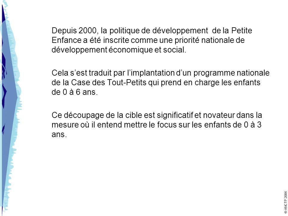 Depuis 2000, la politique de développement de la Petite Enfance a été inscrite comme une priorité nationale de développement économique et social. Cel