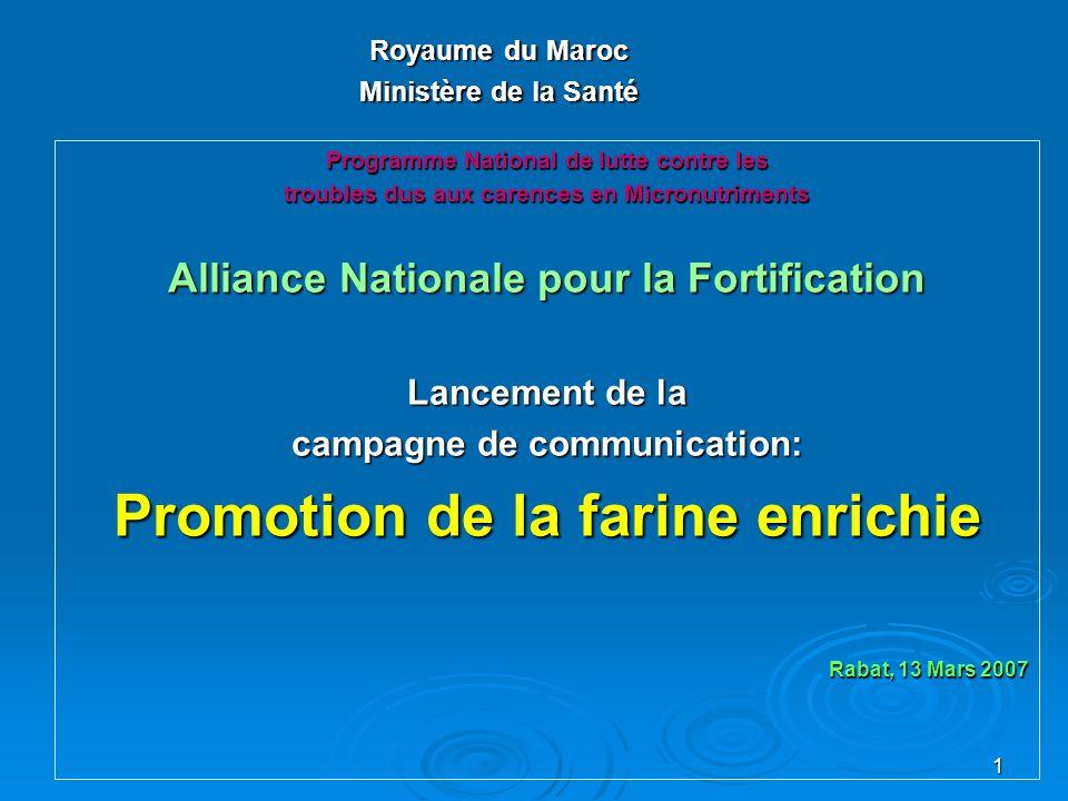 1 Royaume du Maroc Ministère de la Santé Programme National de lutte contre les troubles dus aux carences en Micronutriments Alliance Nationale pour l