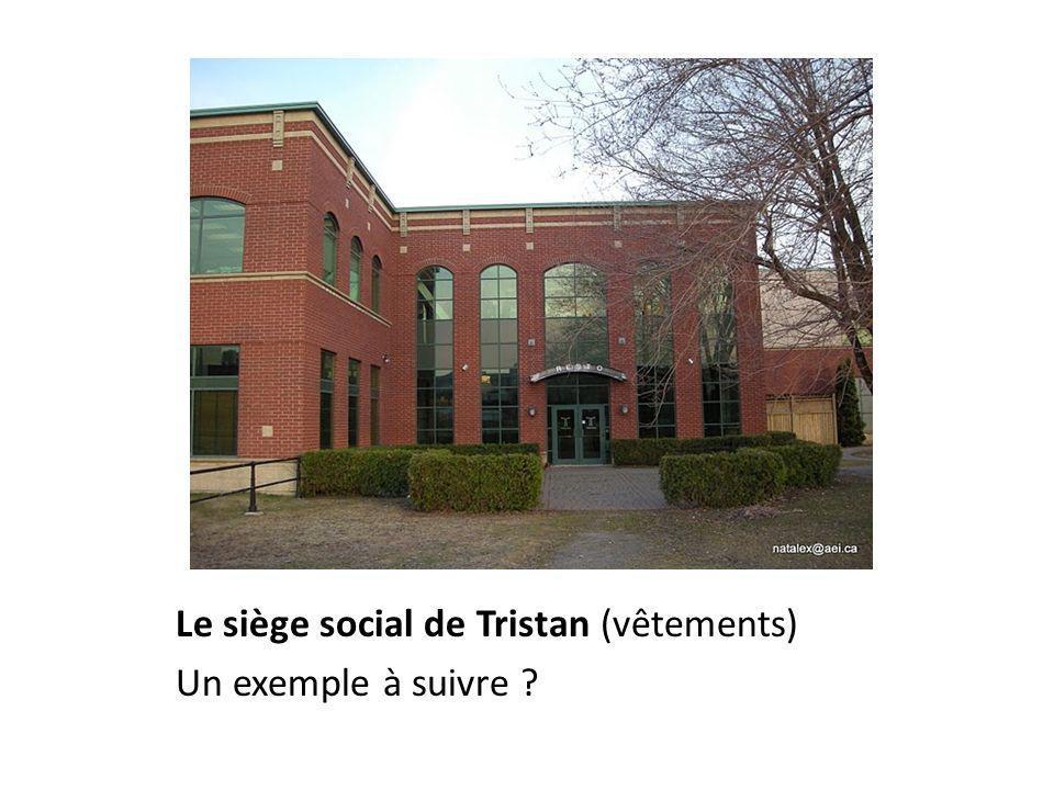 Le siège social de Tristan (vêtements) Un exemple à suivre