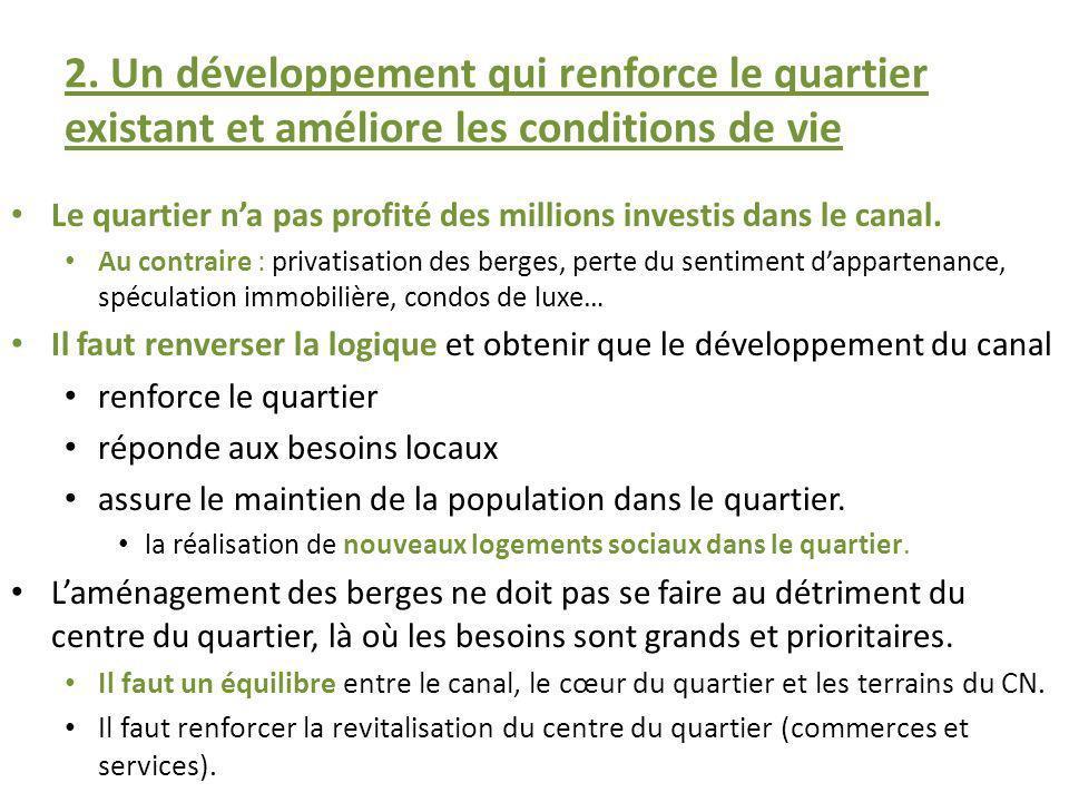 2. Un développement qui renforce le quartier existant et améliore les conditions de vie Le quartier na pas profité des millions investis dans le canal