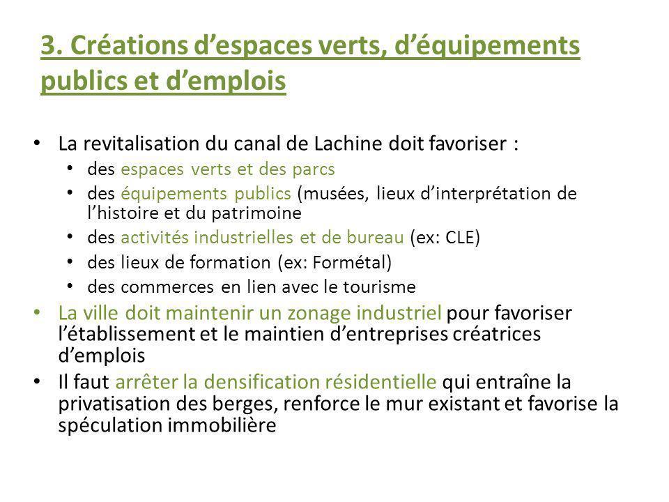 3. Créations despaces verts, déquipements publics et demplois La revitalisation du canal de Lachine doit favoriser : des espaces verts et des parcs de
