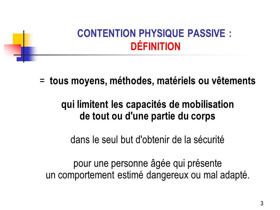 14 RÉFÉRENTIEL DE PRATIQUE POUR LA CONTENTION (ANAES 2002) Critère 1 : la contention est réalisée sur prescription médicale.