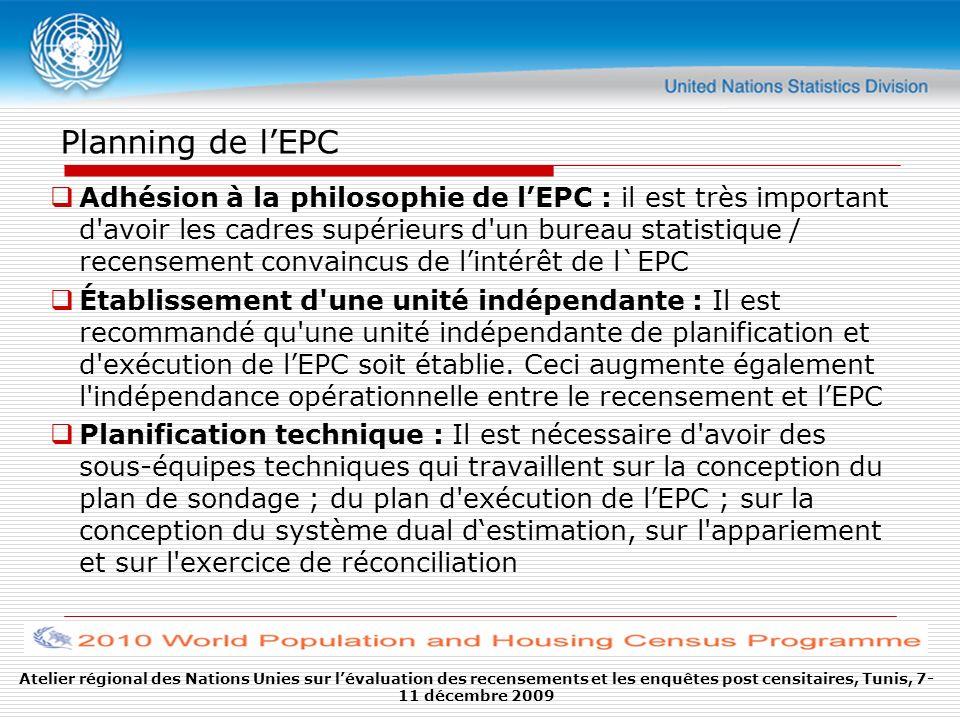 Planning de lEPC Adhésion à la philosophie de lEPC : il est très important d'avoir les cadres supérieurs d'un bureau statistique / recensement convain