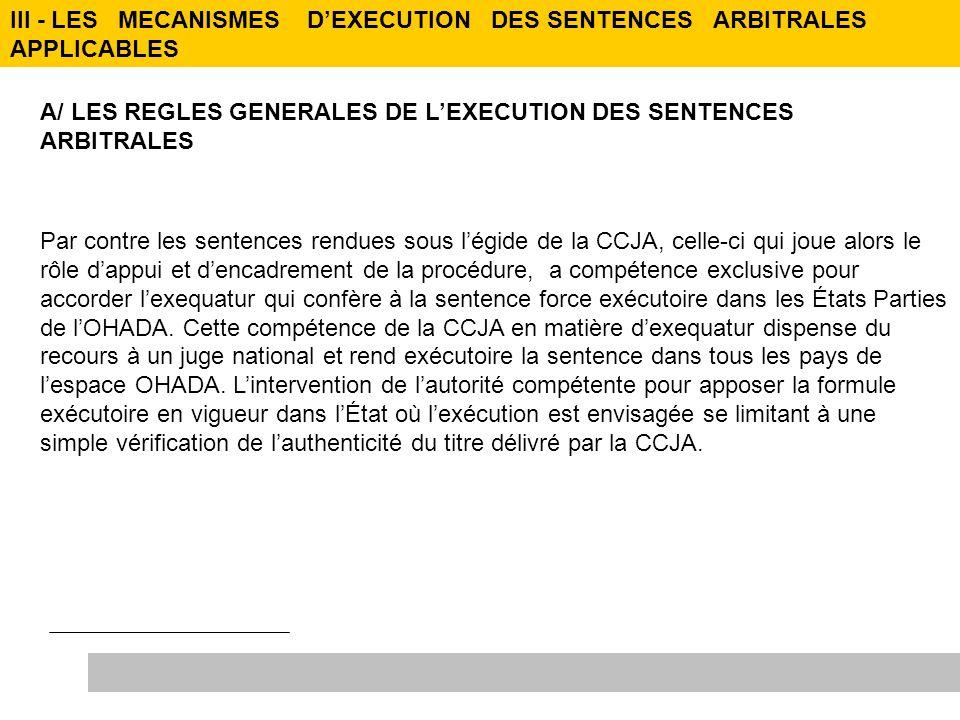 Par contre les sentences rendues sous légide de la CCJA, celle-ci qui joue alors le rôle dappui et dencadrement de la procédure, a compétence exclusiv
