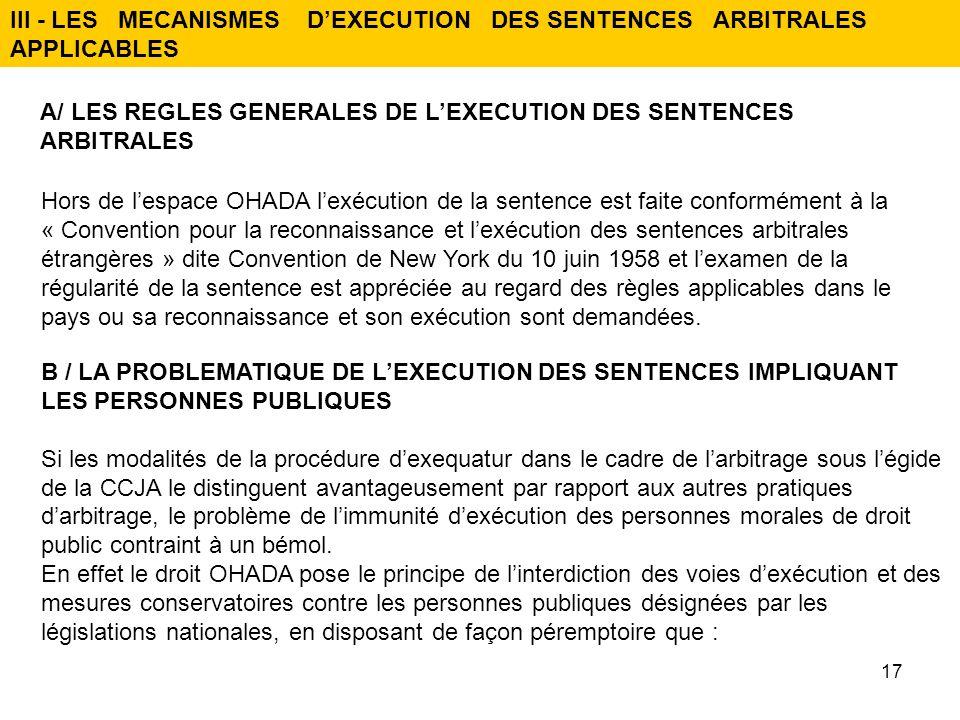 Hors de lespace OHADA lexécution de la sentence est faite conformément à la « Convention pour la reconnaissance et lexécution des sentences arbitrales