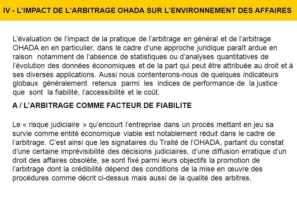 IV - LIMPACT DE LARBITRAGE OHADA SUR LENVIRONNEMENT DES AFFAIRES A / LARBITRAGE COMME FACTEUR DE FIABILITE Lévaluation de limpact de la pratique de la