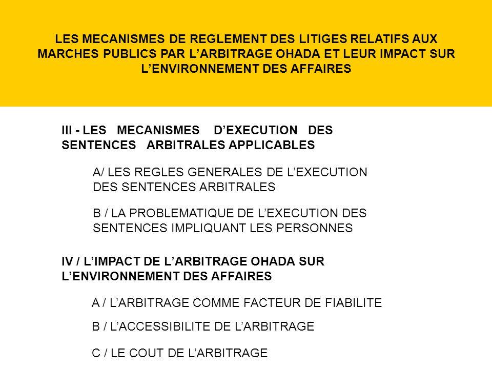 III - LES MECANISMES DEXECUTION DES SENTENCES ARBITRALES APPLICABLES A/ LES REGLES GENERALES DE LEXECUTION DES SENTENCES ARBITRALES B / LA PROBLEMATIQ