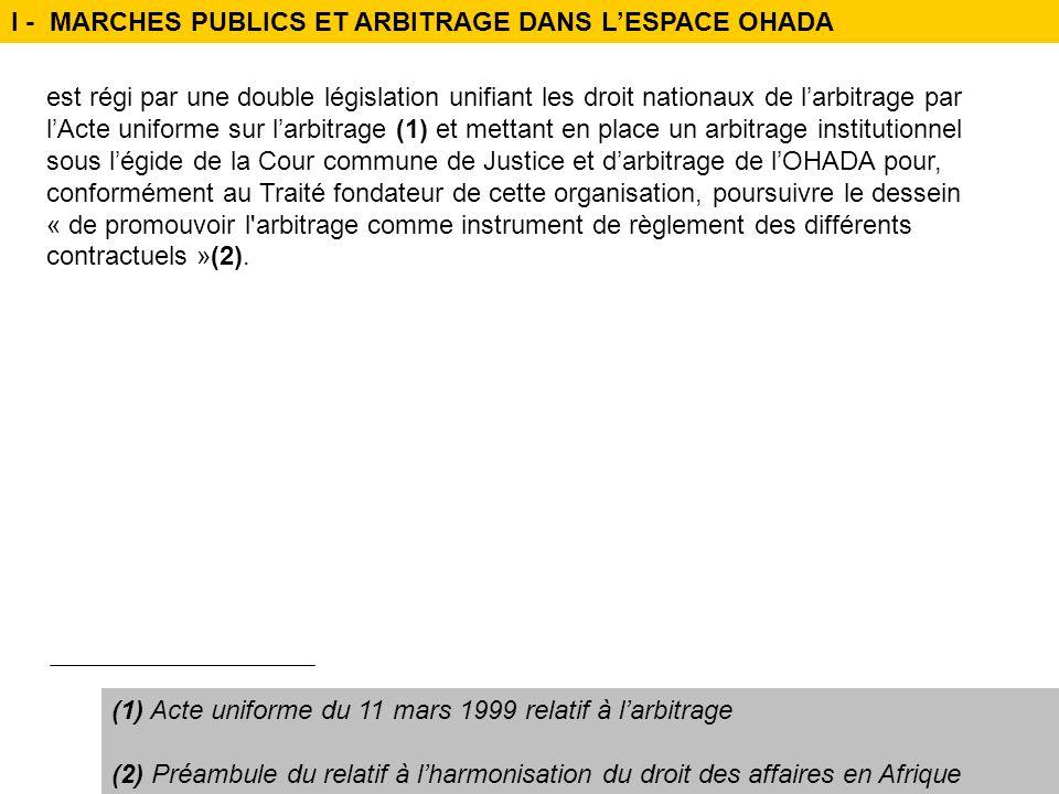 (1) Acte uniforme du 11 mars 1999 relatif à larbitrage (2) Préambule du relatif à lharmonisation du droit des affaires en Afrique est régi par une dou