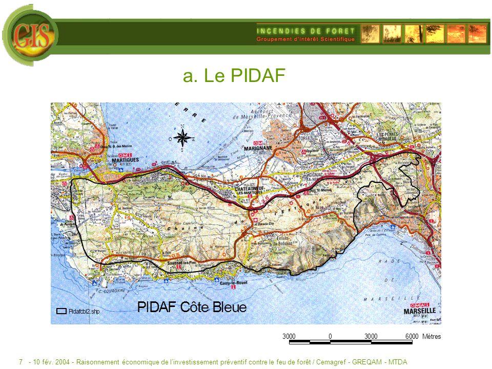 - 10 fév. 2004 -Raisonnement économique de linvestissement préventif contre le feu de forêt / Cemagref - GREQAM - MTDA7 a. Le PIDAF PIDAF Côte Bleue 3
