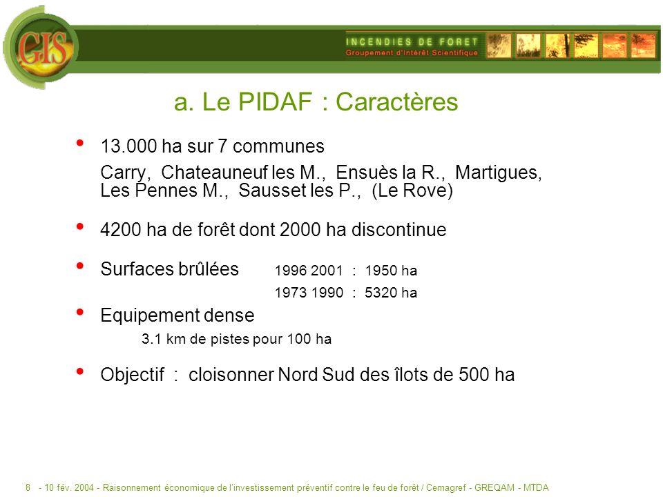 - 10 fév. 2004 -Raisonnement économique de linvestissement préventif contre le feu de forêt / Cemagref - GREQAM - MTDA8 a. Le PIDAF : Caractères 13.00