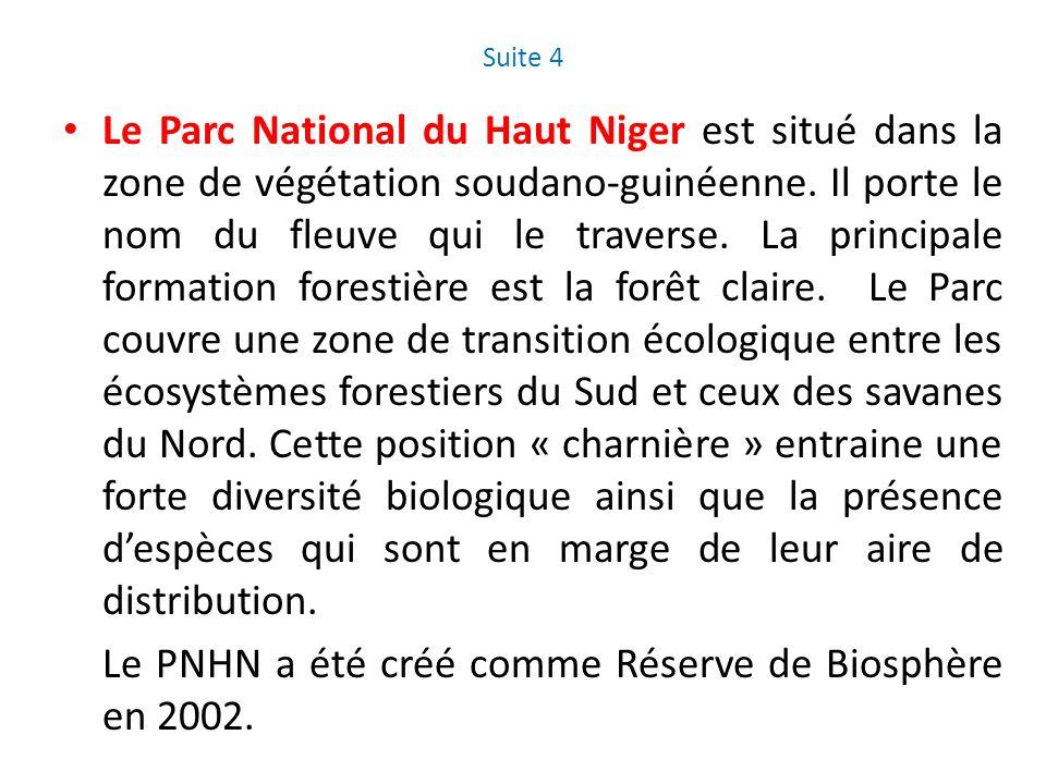 Suite 4 Le Parc National du Haut Niger est situé dans la zone de végétation soudano-guinéenne. Il porte le nom du fleuve qui le traverse. La principal