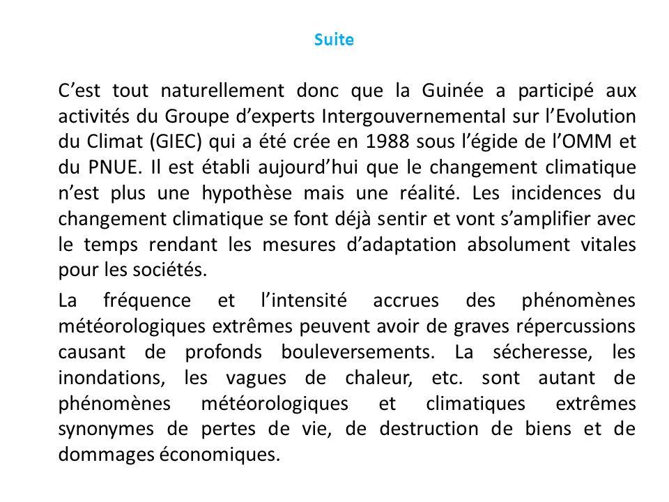 Suite Cest tout naturellement donc que la Guinée a participé aux activités du Groupe dexperts Intergouvernemental sur lEvolution du Climat (GIEC) qui