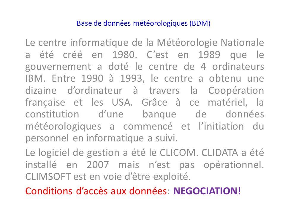 Base de données météorologiques (BDM) Le centre informatique de la Météorologie Nationale a été créé en 1980. Cest en 1989 que le gouvernement a doté