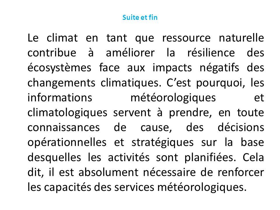 Suite et fin Le climat en tant que ressource naturelle contribue à améliorer la résilience des écosystèmes face aux impacts négatifs des changements c