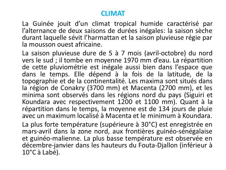 CLIMAT La Guinée jouit dun climat tropical humide caractérisé par lalternance de deux saisons de durées inégales: la saison sèche durant laquelle sévi