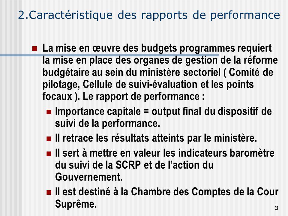2.Caractéristique des rapports de performance La mise en œuvre des budgets programmes requiert la mise en place des organes de gestion de la réforme b