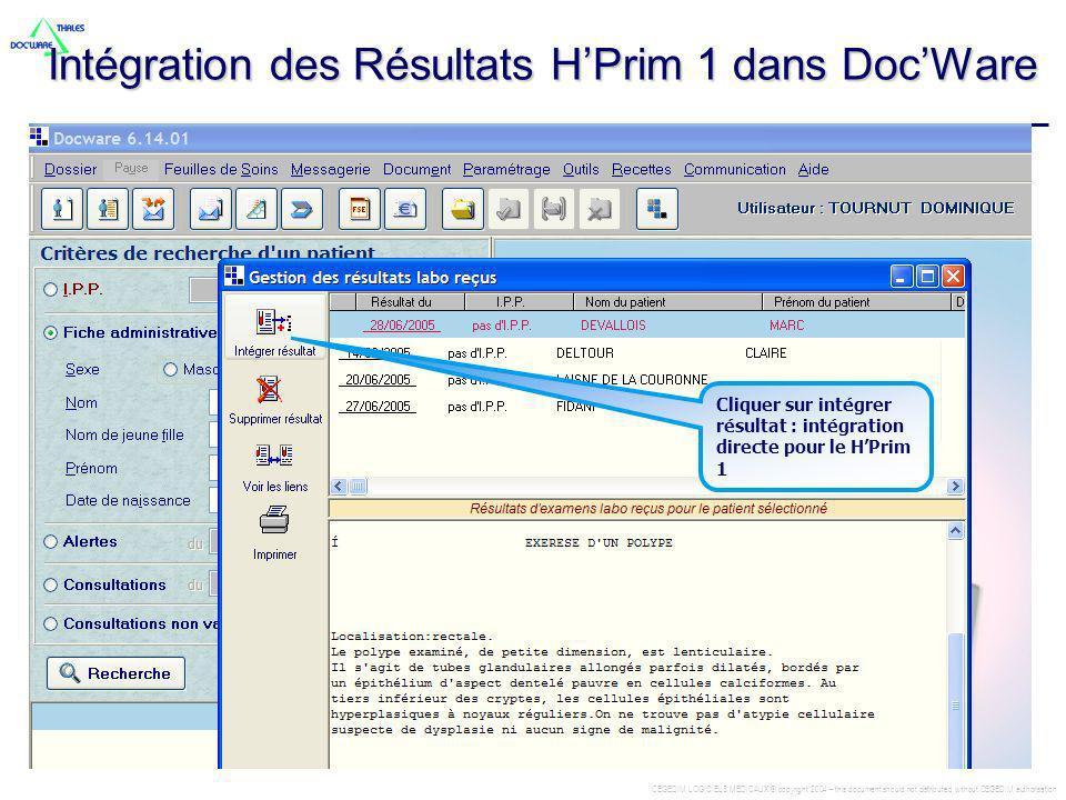 CEGEDIM LOGICIELS MEDICAUX © copyright 2004 – this document should not distributed without CEGEDIM authorisation Intégration des Résultats HPrim 1 dan