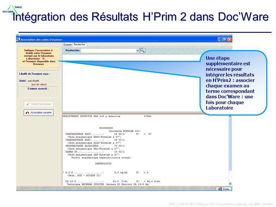 CEGEDIM LOGICIELS MEDICAUX © copyright 2004 – this document should not distributed without CEGEDIM authorisation Intégration des Résultats HPrim 2 dan