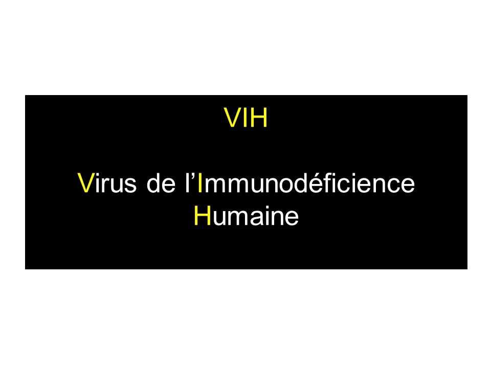 VIH Virus de lImmunodéficience Humaine