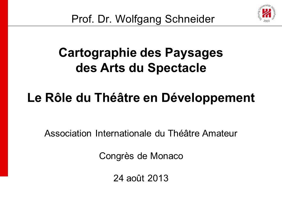 Cartographie des Paysages des Arts du Spectacle Le Rôle du Théâtre en Développement Association Internationale du Théâtre Amateur Congrès de Monaco 24