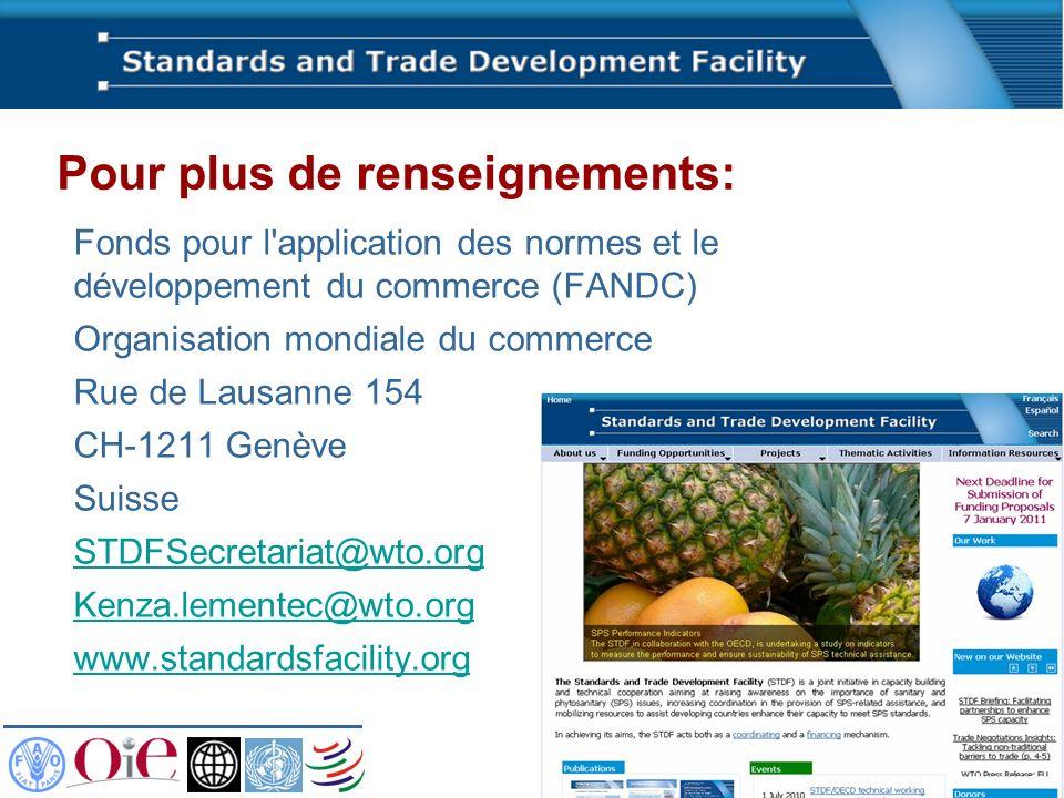 Pour plus de renseignements: Fonds pour l'application des normes et le développement du commerce (FANDC) Organisation mondiale du commerce Rue de Laus