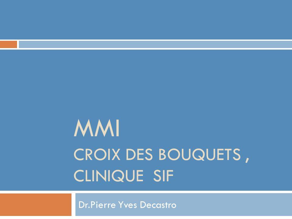 MMI CROIX DES BOUQUETS, CLINIQUE SIF Dr.Pierre Yves Decastro