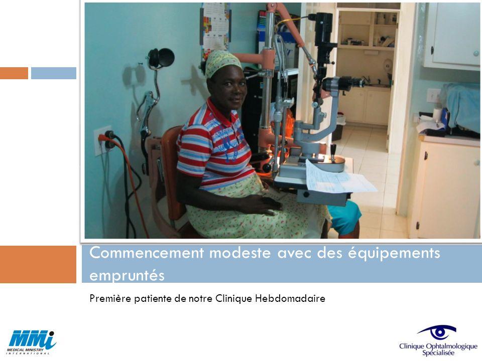 Première patiente de notre Clinique Hebdomadaire Commencement modeste avec des équipements empruntés