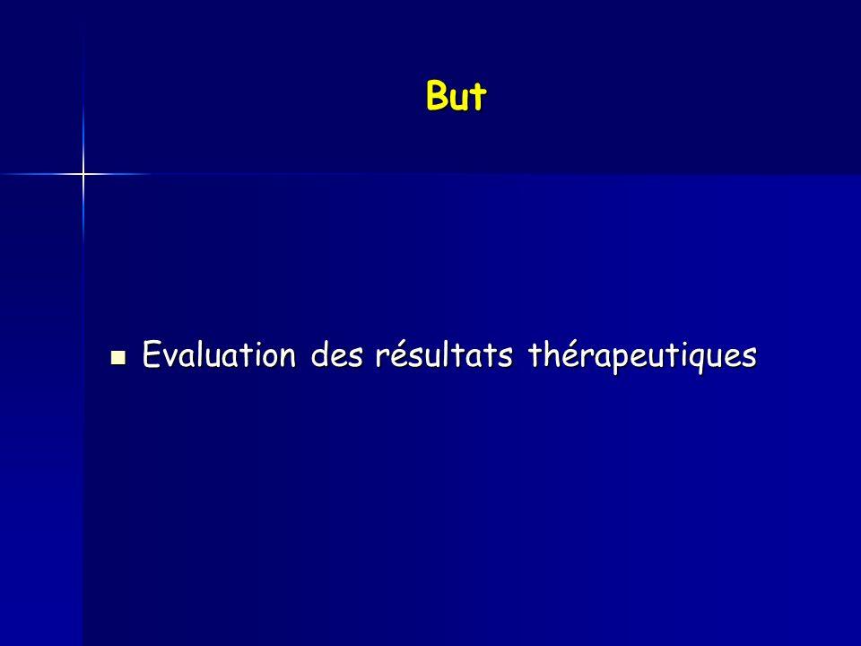 But Evaluation des résultats thérapeutiques Evaluation des résultats thérapeutiques