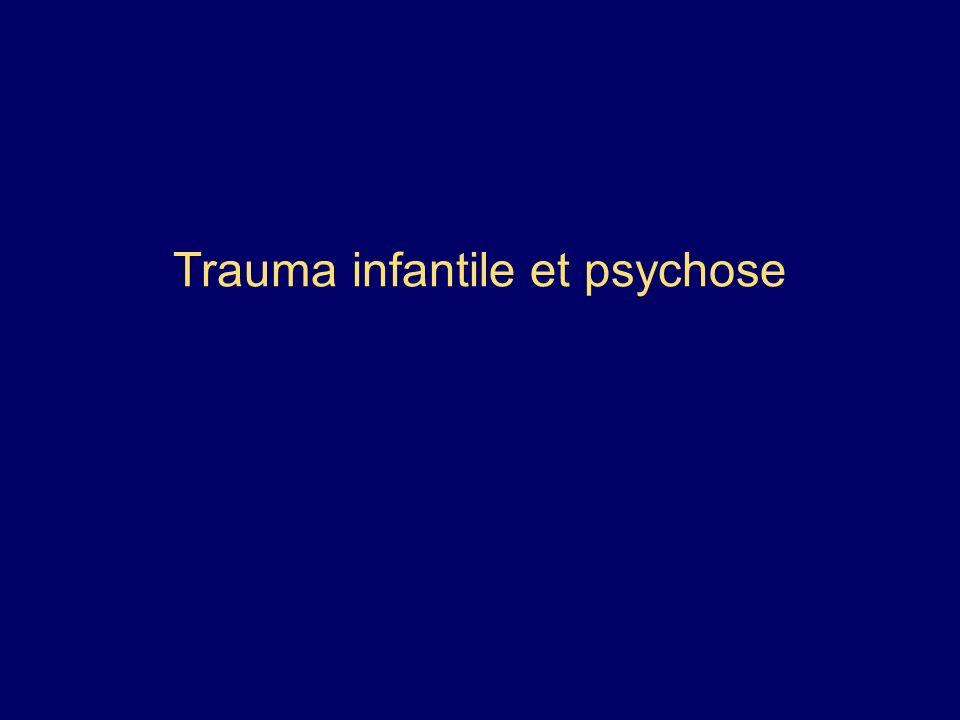 Trauma infantile et psychose