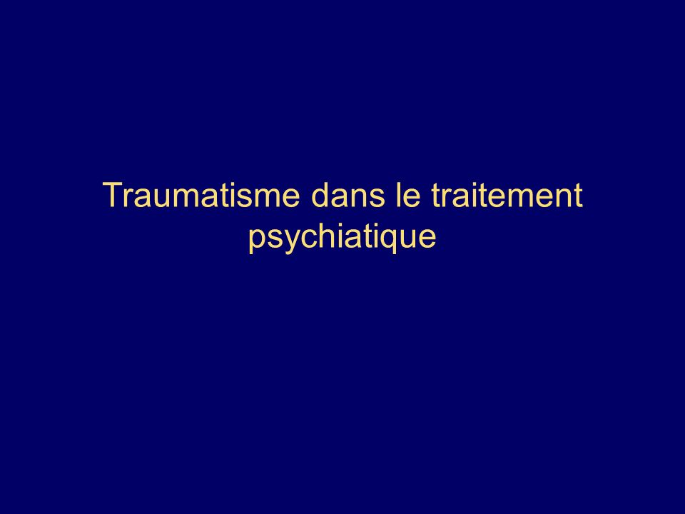 Traumatisme dans le traitement psychiatique