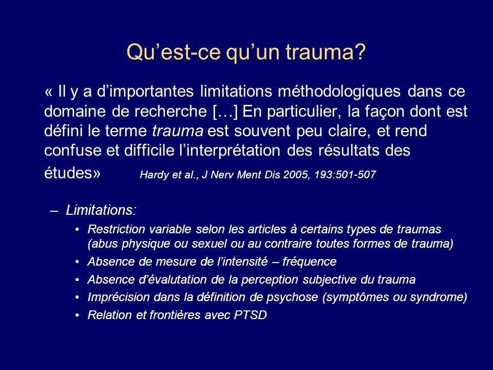Quest-ce quun trauma? « Il y a dimportantes limitations méthodologiques dans ce domaine de recherche […] En particulier, la façon dont est défini le t