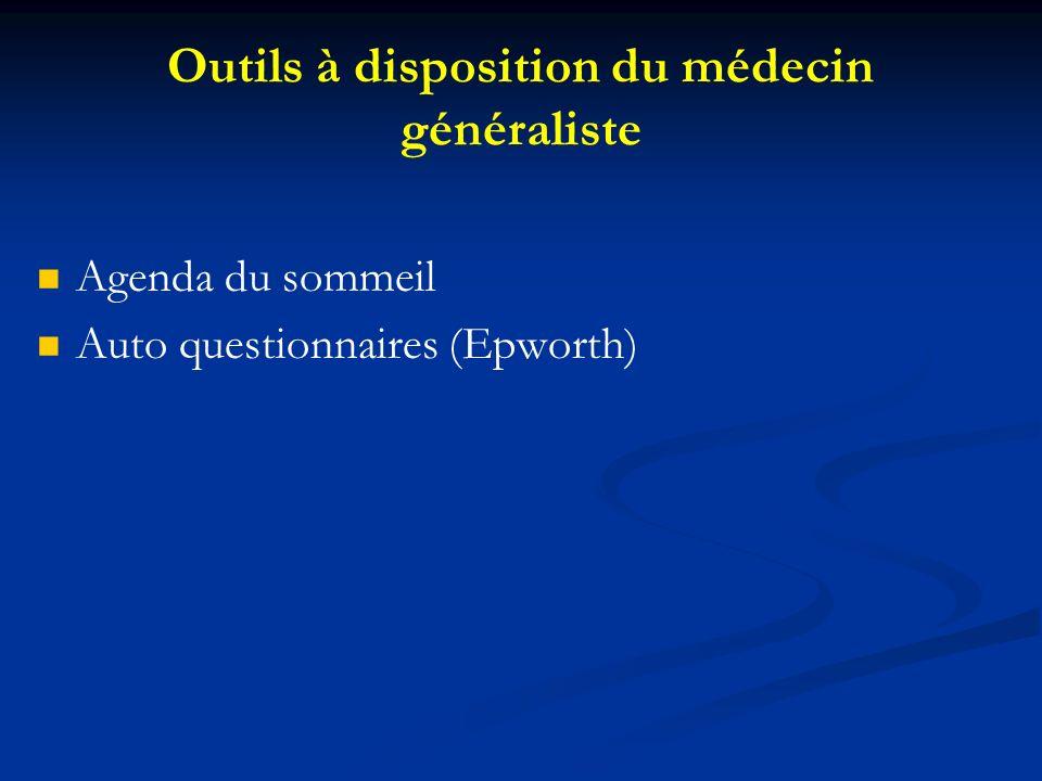 Outils à disposition du médecin généraliste Agenda du sommeil Auto questionnaires (Epworth)