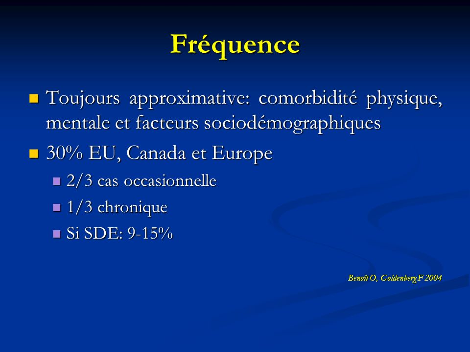 Fréquence Toujours approximative: comorbidité physique, mentale et facteurs sociodémographiques Toujours approximative: comorbidité physique, mentale