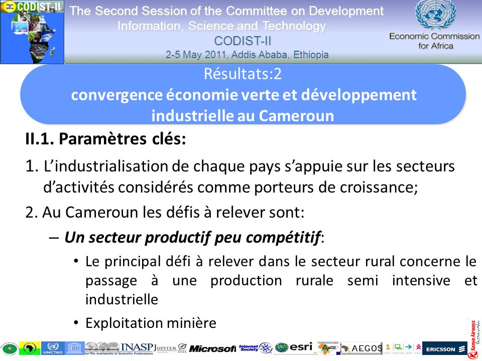 II.1. Paramètres clés: 1. Lindustrialisation de chaque pays sappuie sur les secteurs dactivités considérés comme porteurs de croissance; 2. Au Camerou