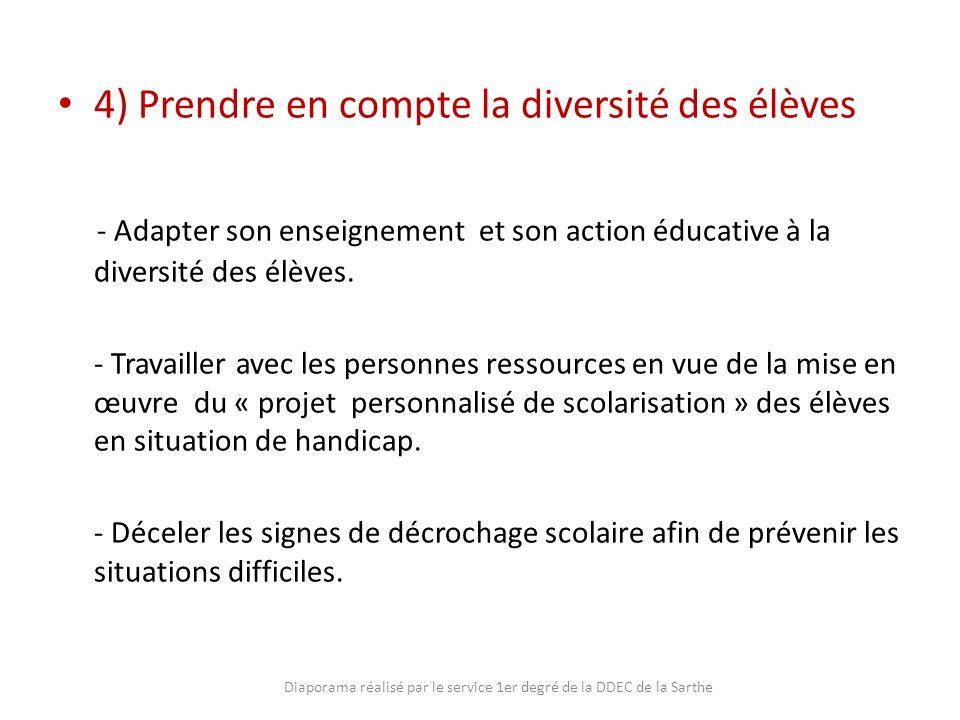 4) Prendre en compte la diversité des élèves - Adapter son enseignement et son action éducative à la diversité des élèves. - Travailler avec les perso