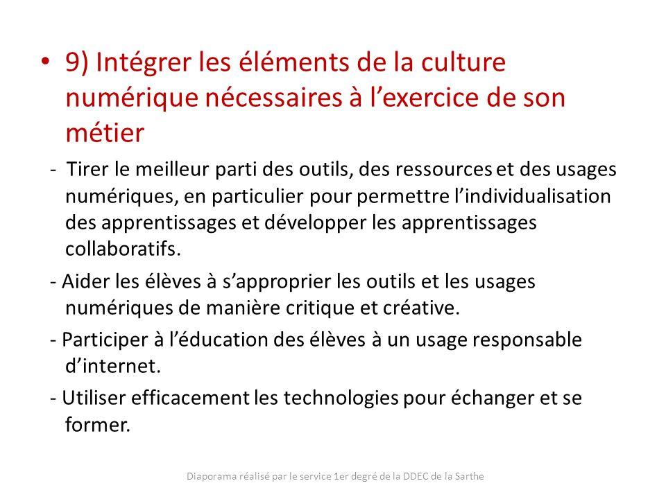9) Intégrer les éléments de la culture numérique nécessaires à lexercice de son métier - Tirer le meilleur parti des outils, des ressources et des usa