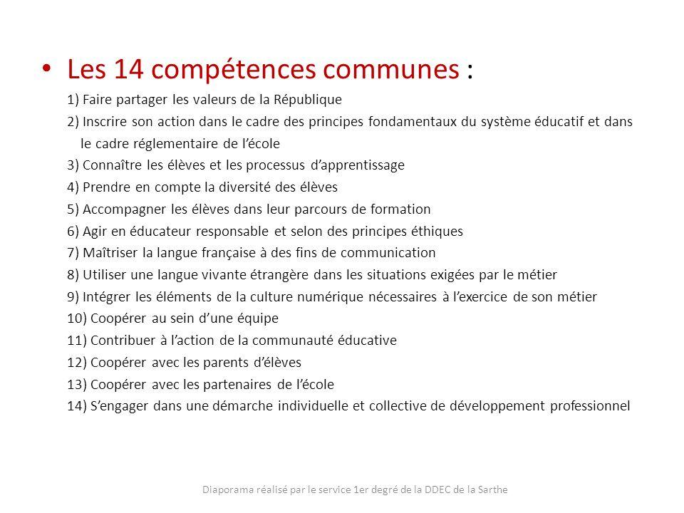 Les 14 compétences communes : 1) Faire partager les valeurs de la République 2) Inscrire son action dans le cadre des principes fondamentaux du systèm