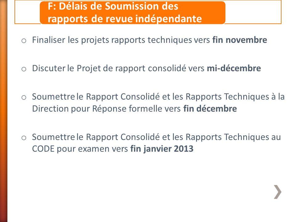 o Finaliser les projets rapports techniques vers fin novembre o Discuter le Projet de rapport consolidé vers mi-décembre o Soumettre le Rapport Consol