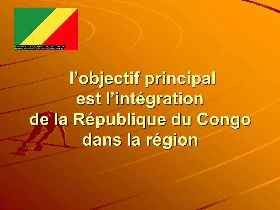 lobjectif principal est lintégration de la République du Congo dans la région lobjectif principal est lintégration de la République du Congo dans la r